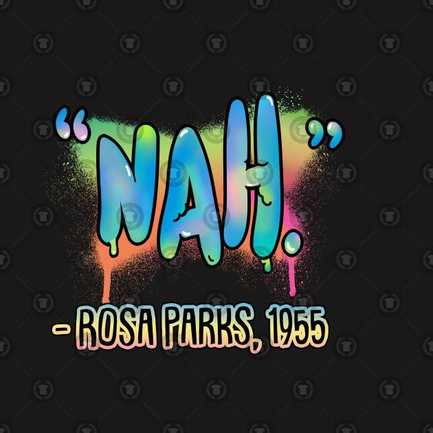3f10d487 Nah - Rosa Parks Quote - Rosa Parks - Kids T-Shirt   TeePublic