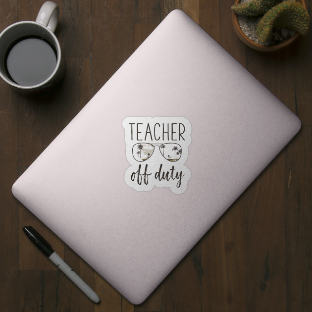 f3acc5398ab ... Funny Teacher Gift Off Duty Sunglasses Last Day Of School T-Shirt
