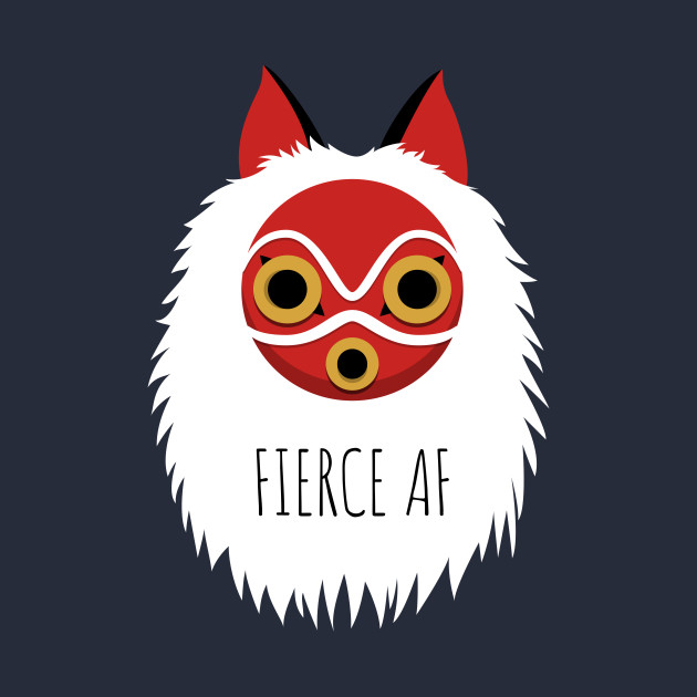 Fierce AF - Princess Mononoke