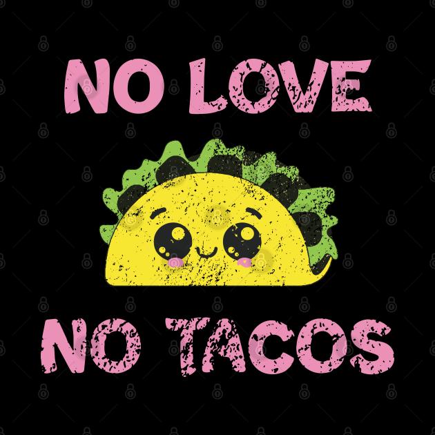 No Love, No Tacos