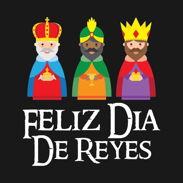 Feliz Dia De Reyes Fotos.Feliz Dia De Reyes Three Kings Day Epiphany T Shir
