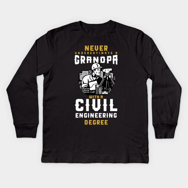 Never Underestimate a Grandpa with an Engineering Degree t Shirt