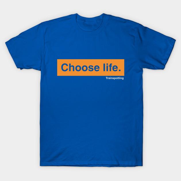 db7d34fc2c9 Choose life. - Trainspotting - T-Shirt