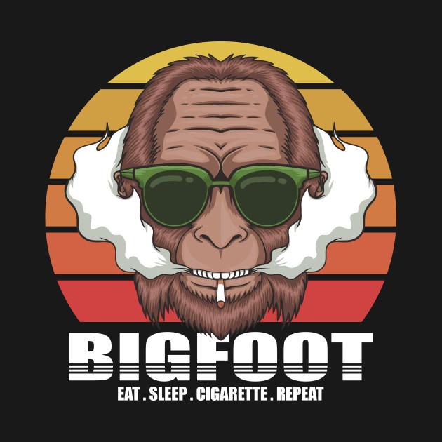 Bigfoot smoking cigarette - Eat . Sleep . Cigarette . Repeat
