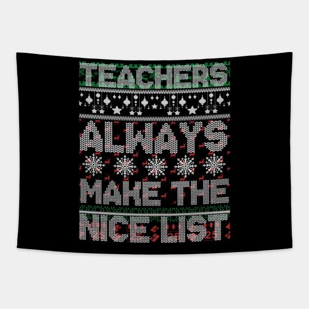 Teachers Always Make The Nice List Christmas Funny Xmas