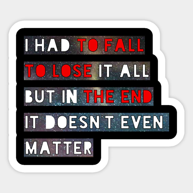 But In The End It Doesn T Even Matter Linkin Park Quote Design