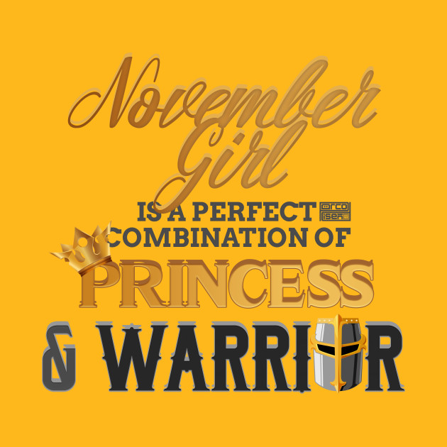 NOVEMBER Girl Princess Warrior Birth Month Birthday