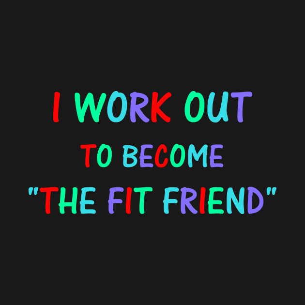 Reason to work out