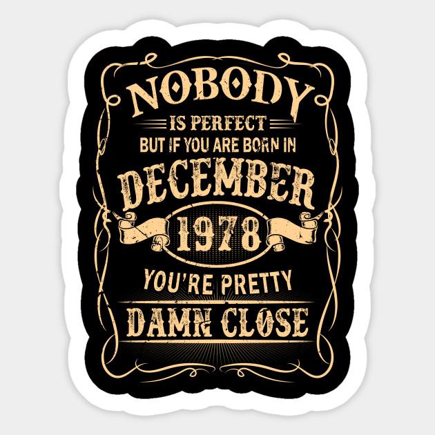 Nobody is Perfect Born in 1978 Youre Pretty Damn Close Adult Crewneck Sweatshirt