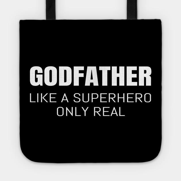 Godfather Like A Superhero Only Real Godchild Gift