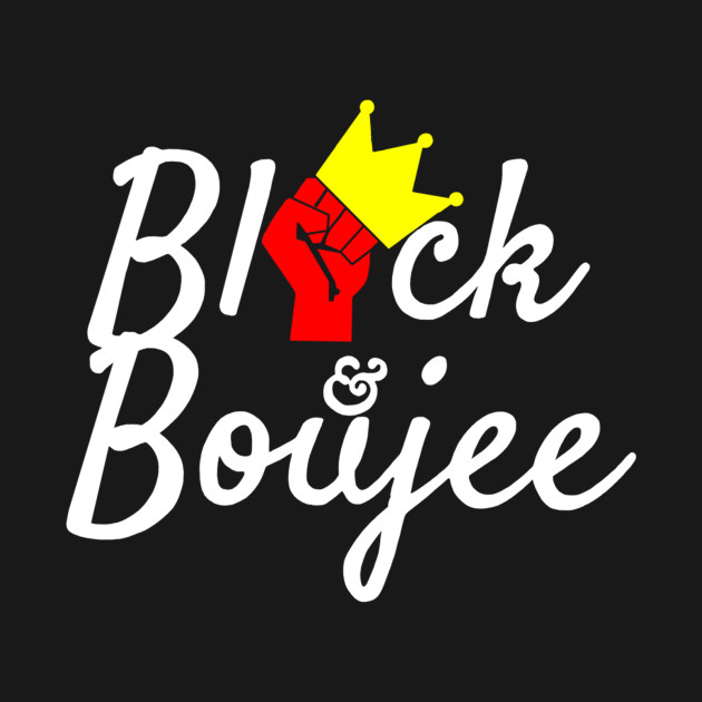 Black & Boujee