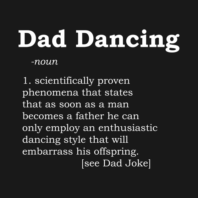 Dad Dancing Funny Dictionary Definition