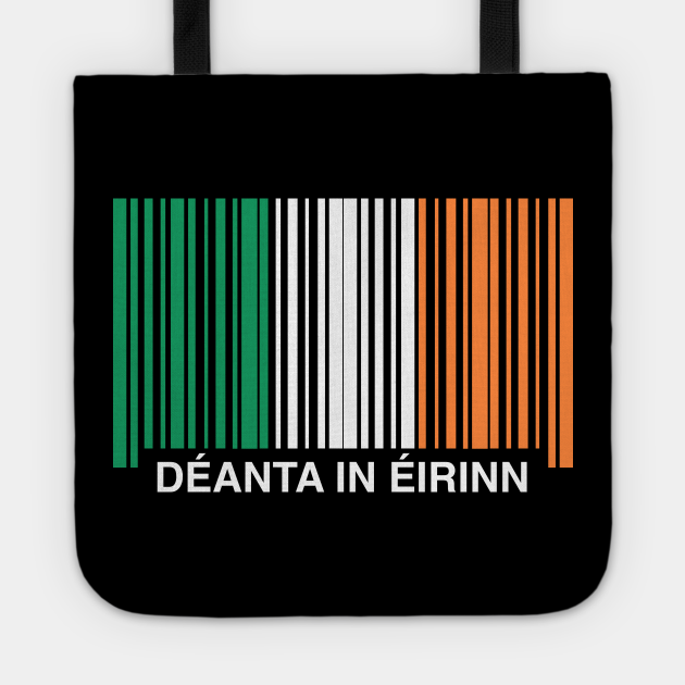 Made in Deanta in Eirinn Ireland Funny Irish Flag