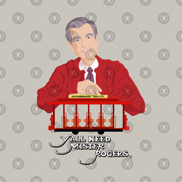 Y'all Need Mister Rogers