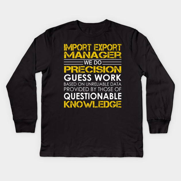 Import Export Manager We Do Precision Guess Work
