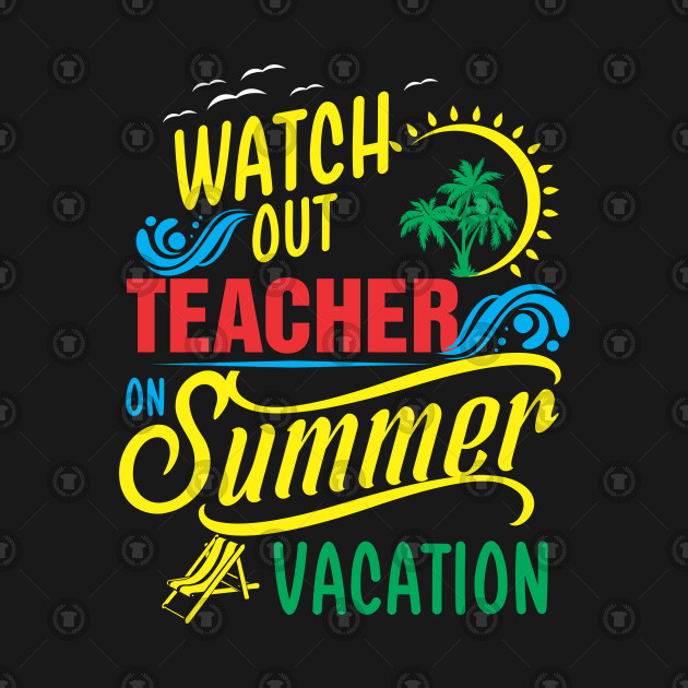 Funny Teacher Summer Vacation Gifts