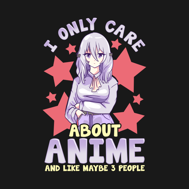 I Only Care About Anime And Like Maybe 3 People