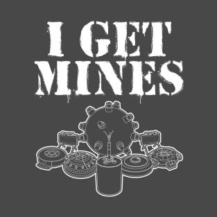 I Get Mines t-shirts
