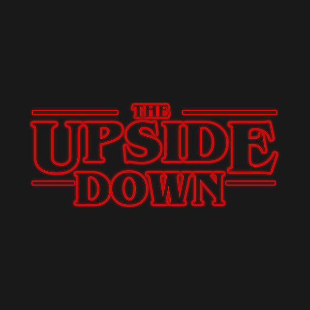 """The Upside Down"" Stranger Things"