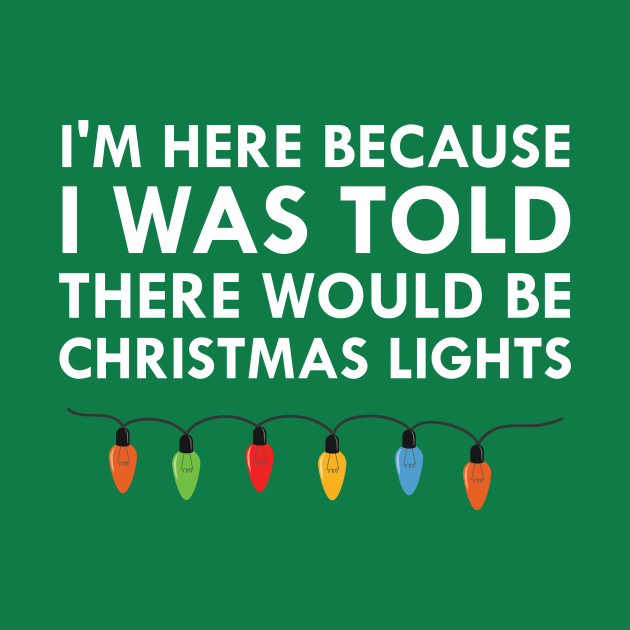 I Was Told There Would Be Christmas Lights
