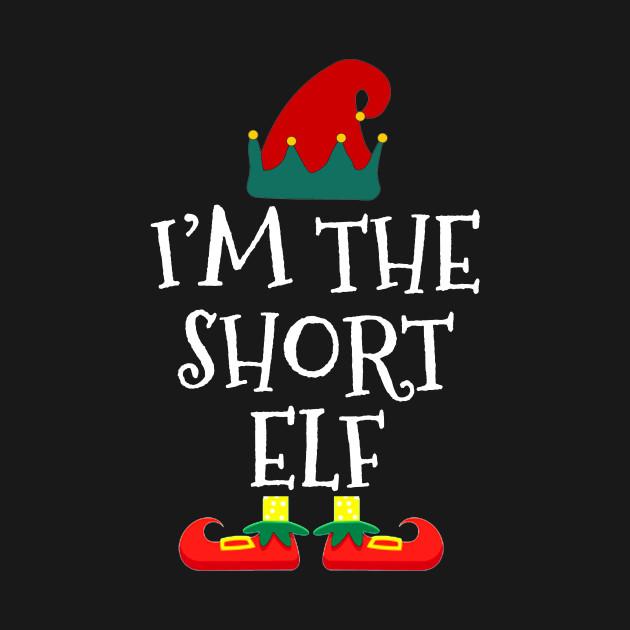 I am Short Elf Funny  Family Christmas