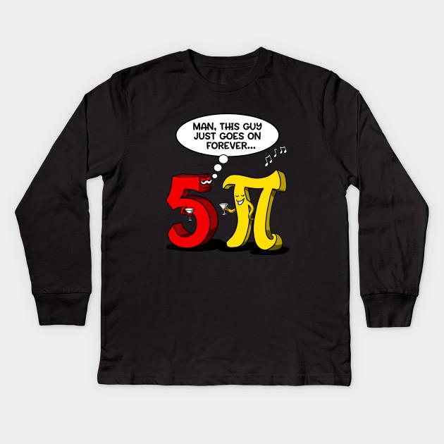 ff4de8a15 Math Science Funny Mathematics Number Pi Joke Pun Kids Long Sleeve T-Shirt