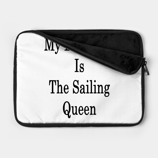 My Daughter Is The Sailing Queen