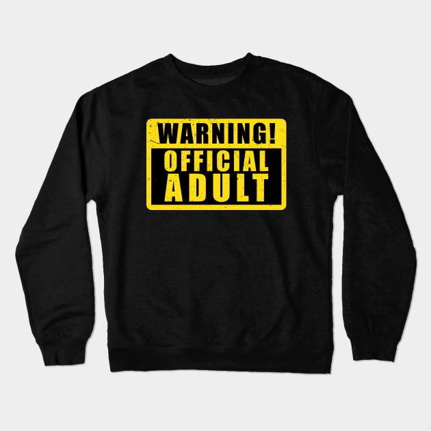 Warning Official Adult Funny Birthday Gift Crewneck Sweatshirt