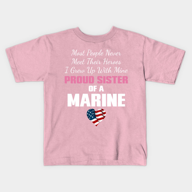 Proud Sister Of A Marine Proud Sister Of A Us Marine Kids T