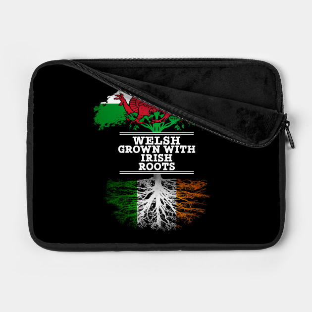 Welsh Grown With Irish Roots - Gift for Irish With Roots From Ireland