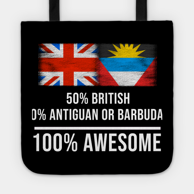 50% British 50% Antiguan or Barbudan 100% Awesome - Gift for Antiguan or Barbudan Heritage From Antigua And Barbuda