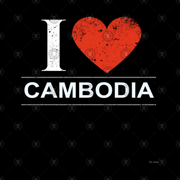 I Love Cambodia - Gift for Cambodian