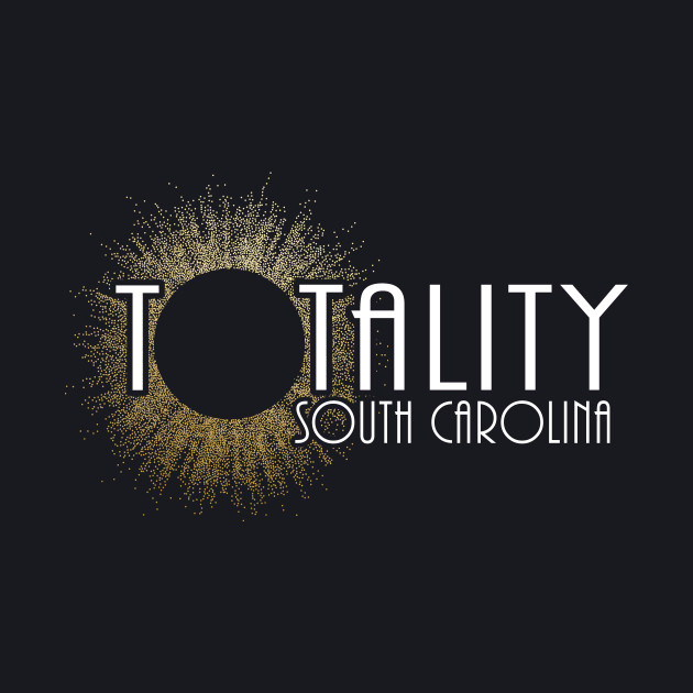 Total Eclipse Shirt - Totality Is Coming SOUTH CAROLINA Tshirt, USA Total Solar Eclipse T-Shirt August 21 2017 Eclipse T-Shirt