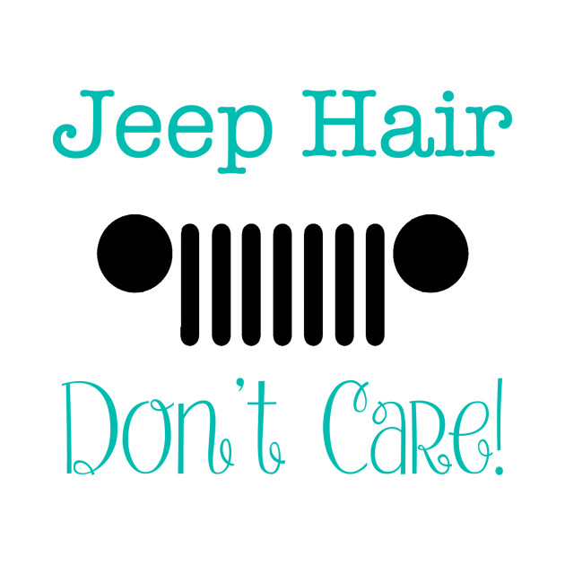 Jeep Hair - Don't Care