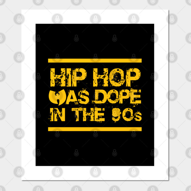 Hip Hop Was Dope In The 90s