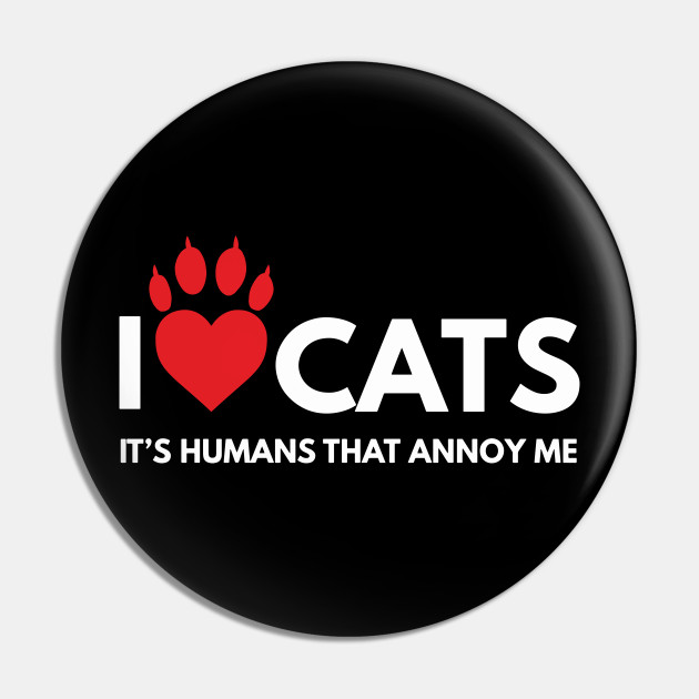 I love Cats, It's People That Annoy Me  Cat Lover by alltheprints