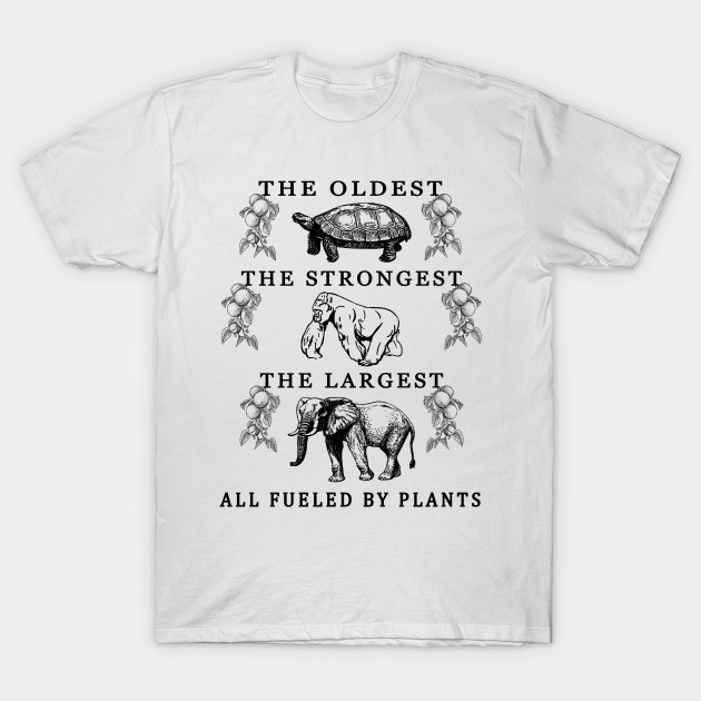 The Oldest The Strongest The Largest T-Shirt
