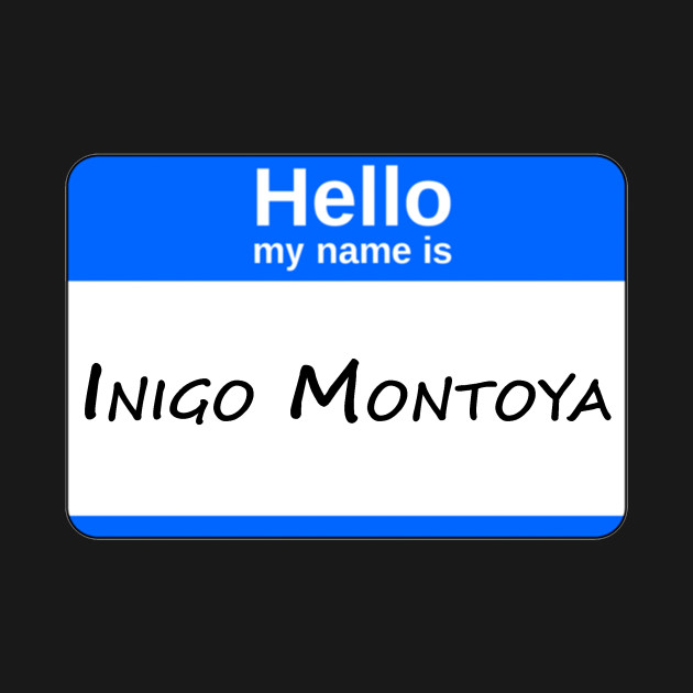 Hello, My Name Is Inigo Montoya - Blue