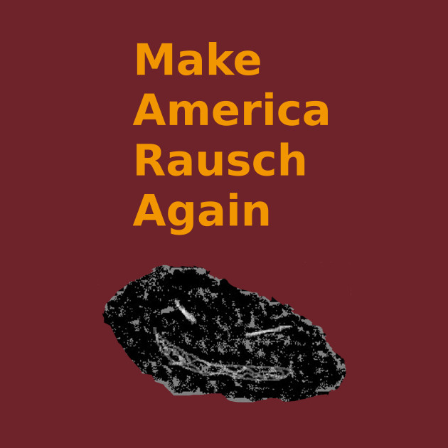 Make America Rausch Again- Red and Gold