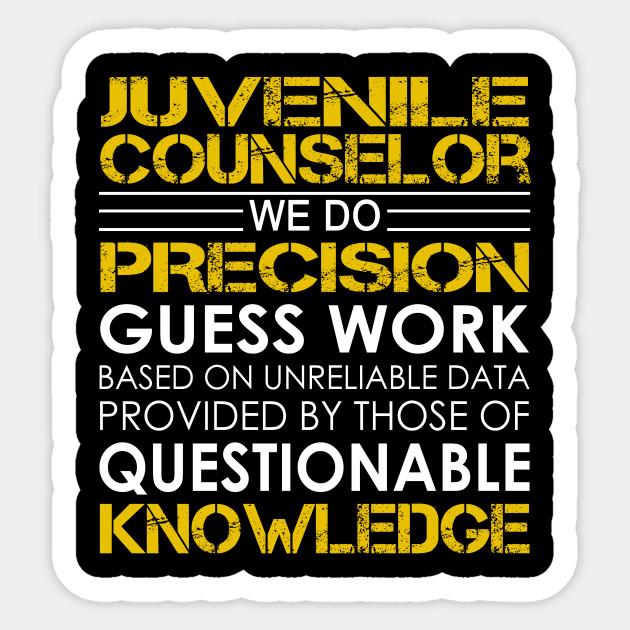 Juvenile Counselor We Do Precision Guess Work - Juvenile Counselor ...