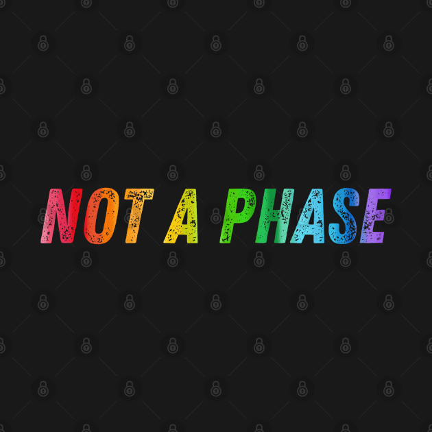 Not a Phase - Gradient LGBTQ+ Pride Flag