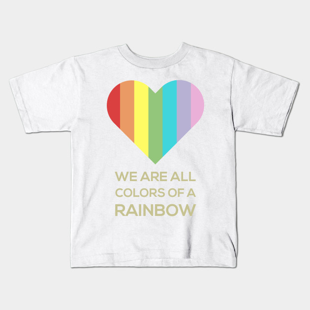 we are all colors of a rainbow rainbow kids t shirt teepublic