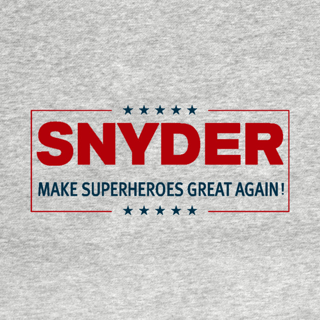 SNYDER: MAKE SUPERHEROES GREAT AGAIN