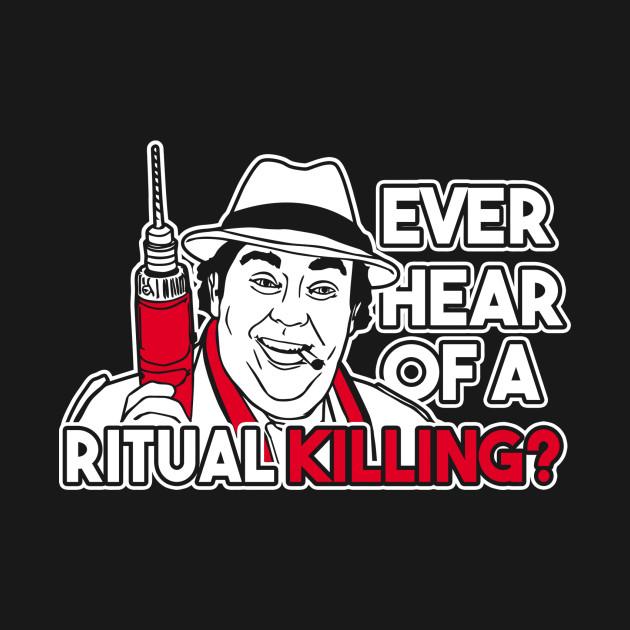 Ever hear of a ritual killing ?