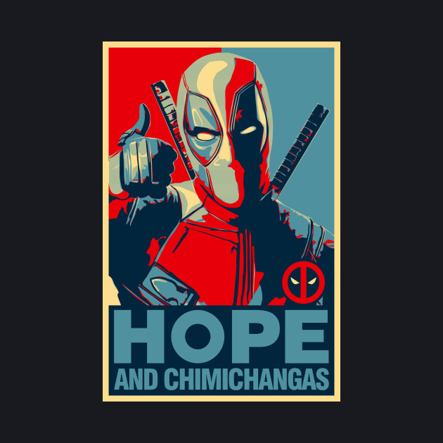 "Deadpool For President - ""Hope and Chimichangas"""