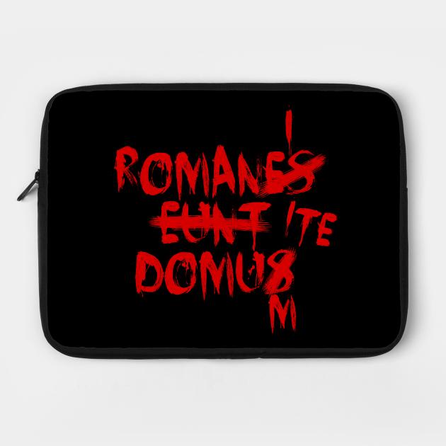 """ROMANES EUNT DOMUS Corrected """"Romans, go home"""" in Latin"""