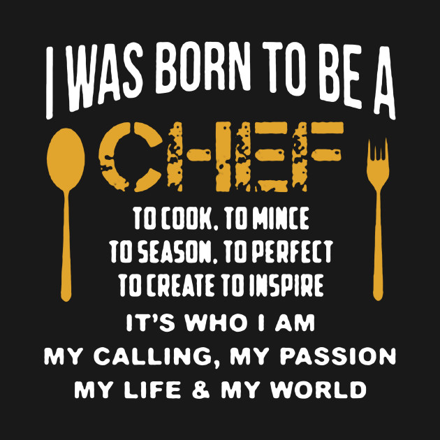 Born To Be A Chef