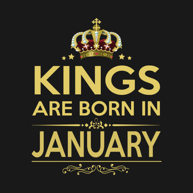 QUEENS ARE BORN IN JANUARY