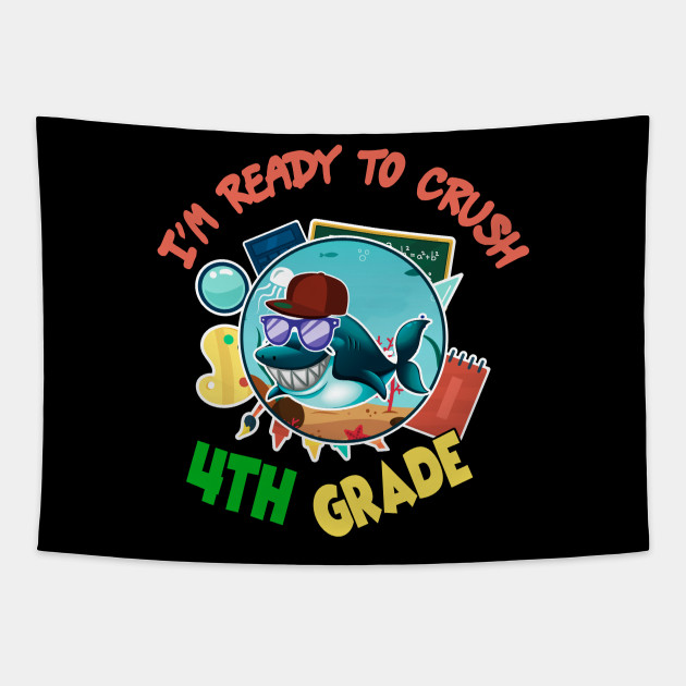 I M Ready To Crush 4th Grade Shirt Back To School Shirt First Day Of School Gift Fun Boy Girl Shirt Kids Toys Gift Boy Shark Shirt Kids Shark Tee First Day