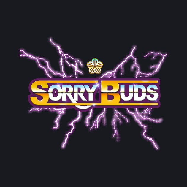 Sorry Buds